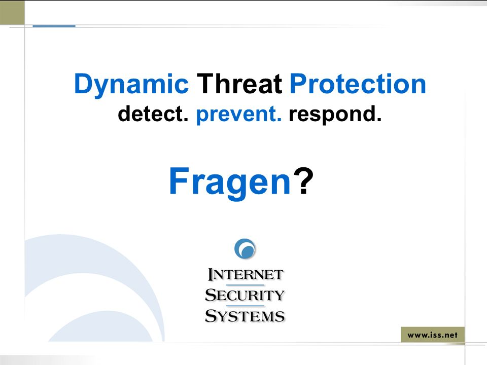 Dynamic Threat Protection detect. prevent. respond. Fragen?