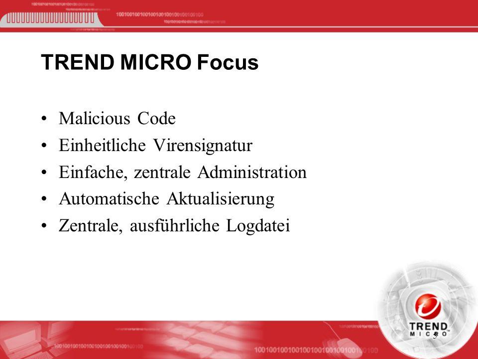 5 TREND MICRO Focus Malicious Code Einheitliche Virensignatur Einfache, zentrale Administration Automatische Aktualisierung Zentrale, ausführliche Log