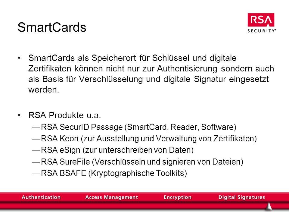 SmartCards SmartCards als Speicherort für Schlüssel und digitale Zertifikaten können nicht nur zur Authentisierung sondern auch als Basis für Verschlü