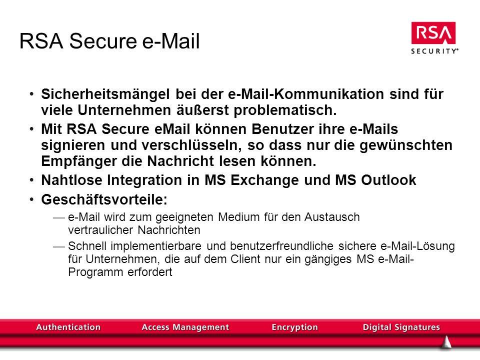 RSA Secure e-Mail Sicherheitsmängel bei der e-Mail-Kommunikation sind für viele Unternehmen äußerst problematisch. Mit RSA Secure eMail können Benutze