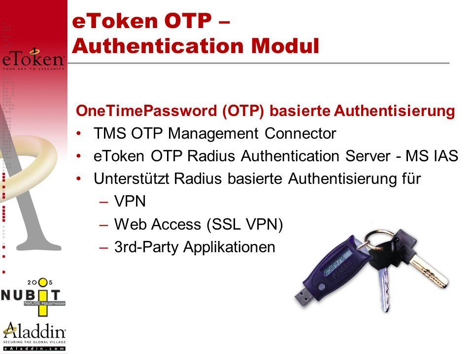 eToken OTP – Authentication Modul OneTimePassword (OTP) basierte Authentisierung TMS OTP Management Connector eToken OTP Radius Authentication Server