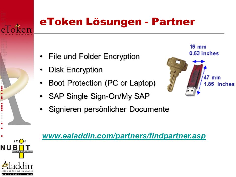 eToken Lösungen - Partner File und Folder EncryptionFile und Folder Encryption Disk EncryptionDisk Encryption Boot Protection (PC or Laptop)Boot Prote