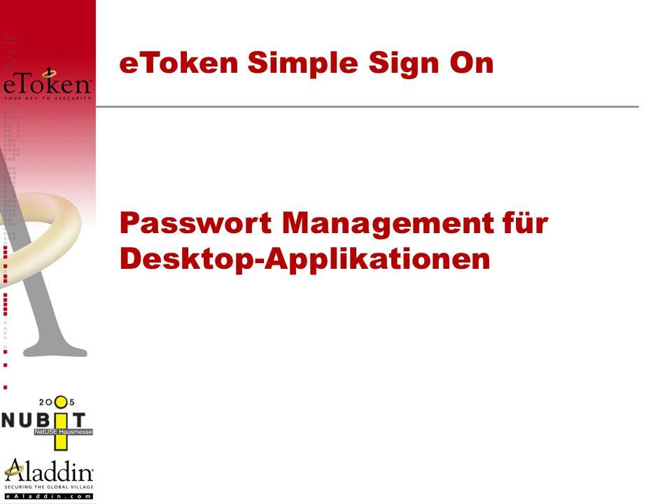 Passwort Management für Desktop-Applikationen eToken Simple Sign On