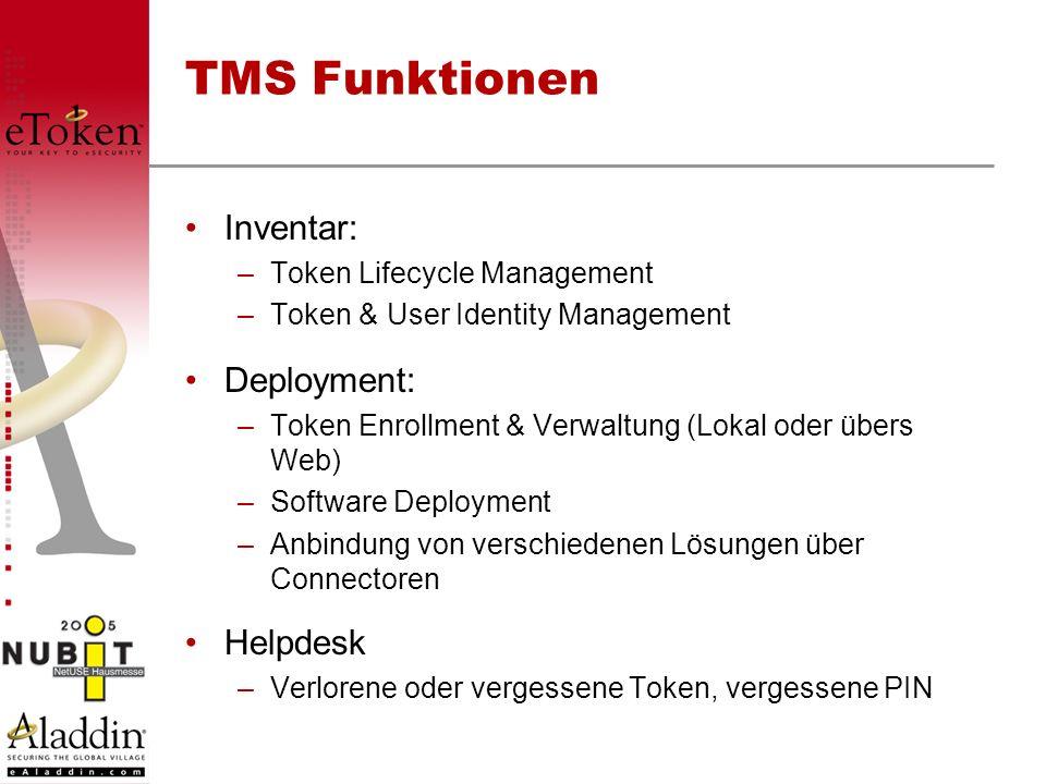 TMS Funktionen Inventar: –Token Lifecycle Management –Token & User Identity Management Deployment: –Token Enrollment & Verwaltung (Lokal oder übers We