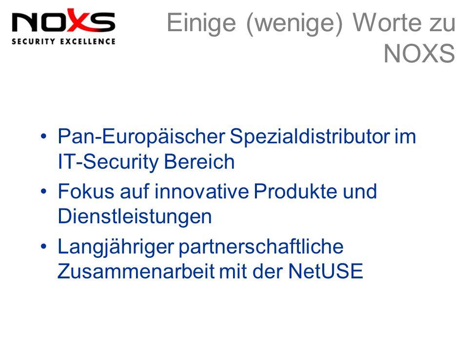 Einige (wenige) Worte zu NOXS Pan-Europäischer Spezialdistributor im IT-Security Bereich Fokus auf innovative Produkte und Dienstleistungen Langjährig
