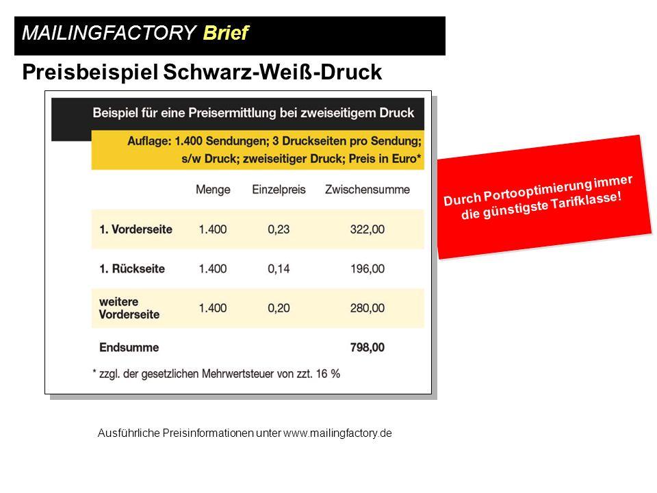Preisbeispiel Schwarz-Weiß-Druck MAILINGFACTORY Brief Ausführliche Preisinformationen unter www.mailingfactory.de Durch Portooptimierung immer die gün