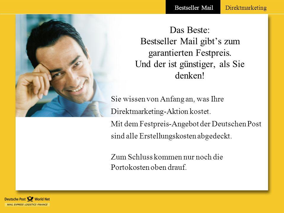 Bestseller MailDirektmarketing Das Beste: Bestseller Mail gibts zum garantierten Festpreis. Und der ist günstiger, als Sie denken! Sie wissen von Anfa