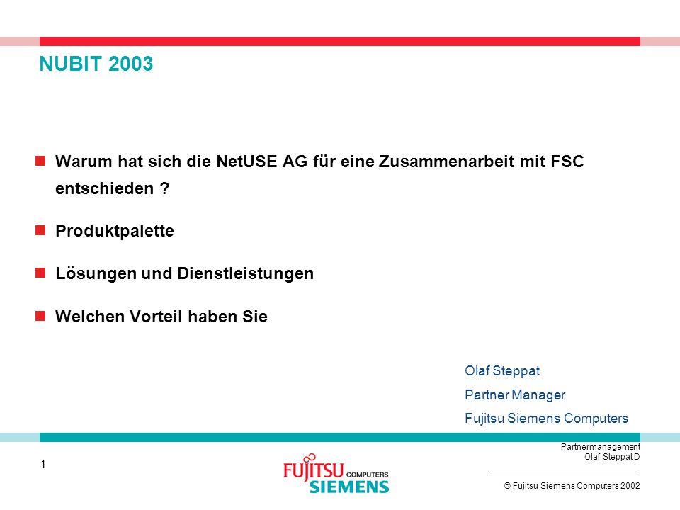 11 © Fujitsu Siemens Computers 2002 Partnermanagement Olaf Steppat D SCENIC N – Serviceability Wechsel der Laufwerke ohne Werkzeug FlexySlots Low Profile und Standard PCI / AGP - Karten verwendbar Adapter für Low Profile Karten inklusive