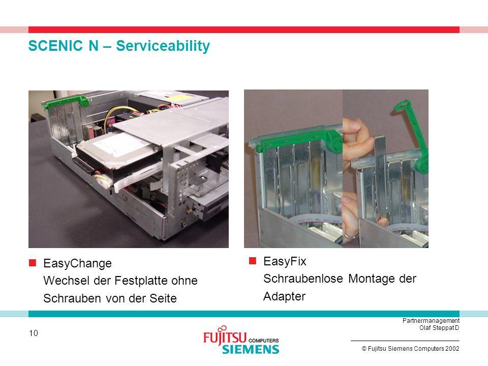 9 © Fujitsu Siemens Computers 2002 Partnermanagement Olaf Steppat D SCENIC P – Verbesserungen vs. SCENIC T Serviceability: einfaches Öffnen des Gehäus