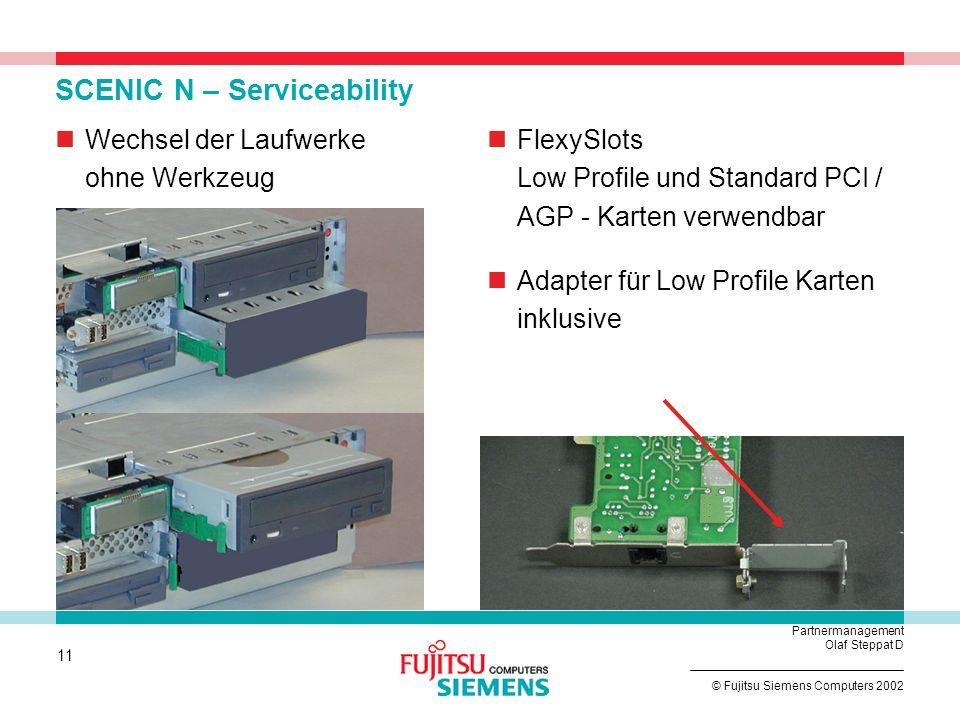 10 © Fujitsu Siemens Computers 2002 Partnermanagement Olaf Steppat D SCENIC N – Serviceability EasyChange Wechsel der Festplatte ohne Schrauben von de