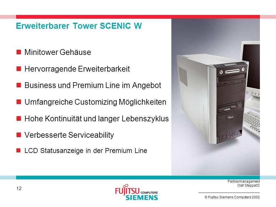 11 © Fujitsu Siemens Computers 2002 Partnermanagement Olaf Steppat D SCENIC N – Serviceability Wechsel der Laufwerke ohne Werkzeug FlexySlots Low Prof