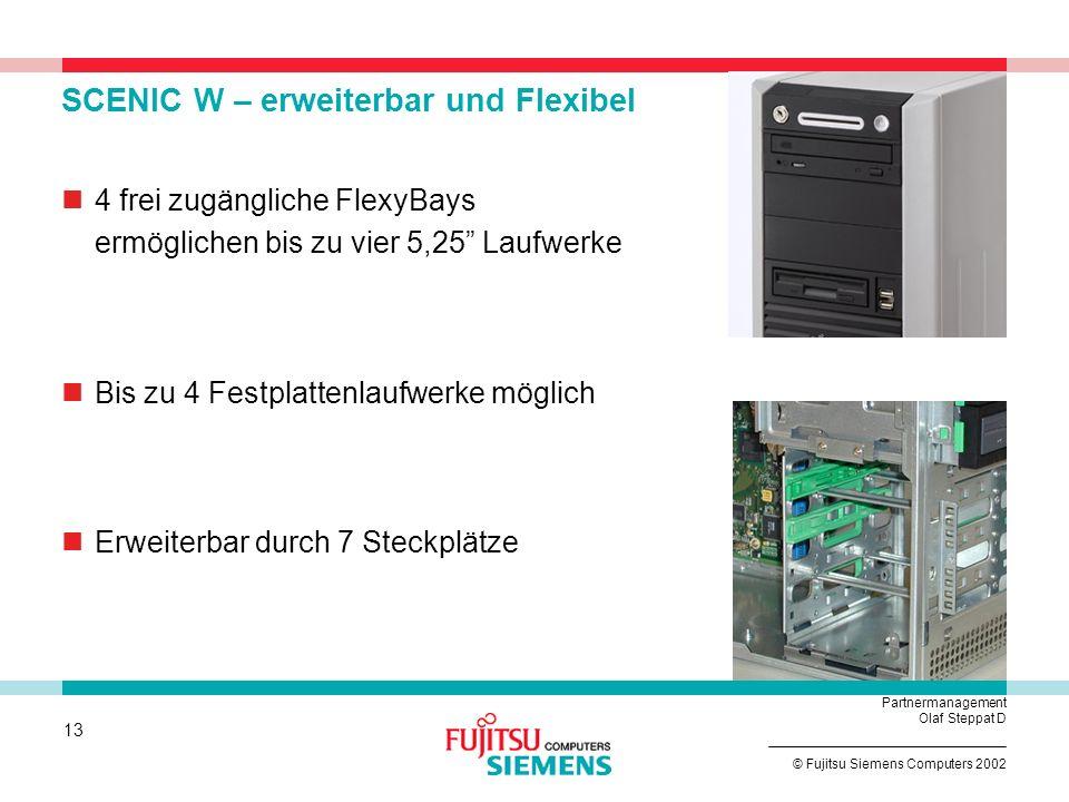 12 © Fujitsu Siemens Computers 2002 Partnermanagement Olaf Steppat D Erweiterbarer Tower SCENIC W Minitower Gehäuse Hervorragende Erweiterbarkeit Busi