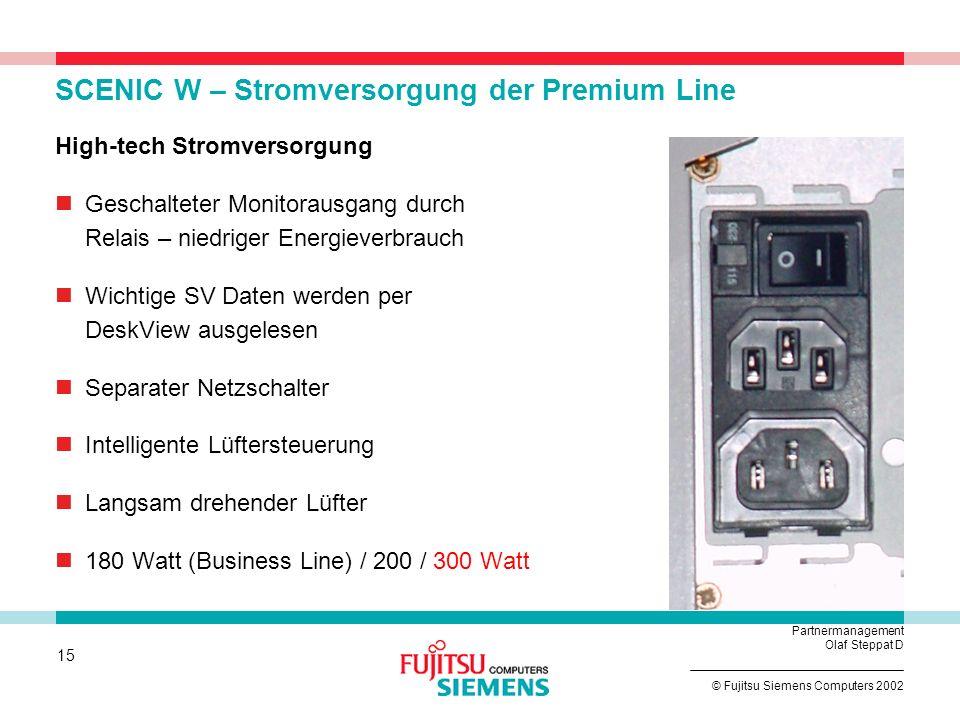 14 © Fujitsu Siemens Computers 2002 Partnermanagement Olaf Steppat D SCENIC W – verbessertes Kühlkonzept AirTunnel Luftstrom Stromversorgung