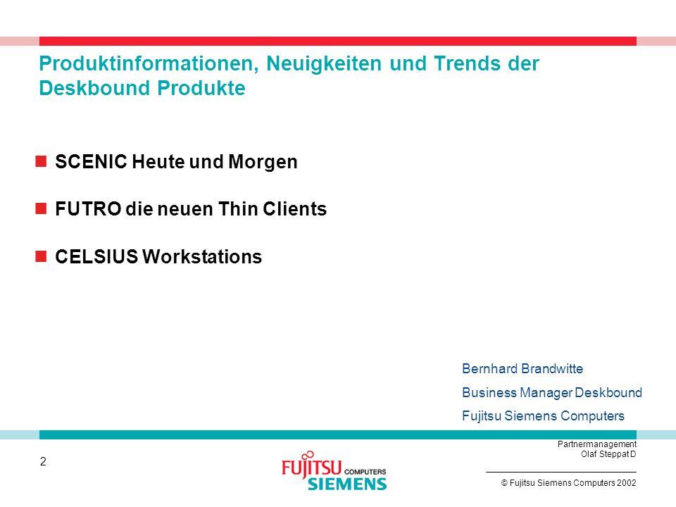 1 © Fujitsu Siemens Computers 2002 Partnermanagement Olaf Steppat D NUBIT 2003 Warum hat sich die NetUSE AG für eine Zusammenarbeit mit FSC entschiede