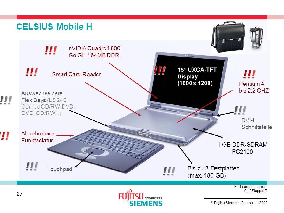 24 © Fujitsu Siemens Computers 2002 Partnermanagement Olaf Steppat D Flexible Platform High-End Level New Midrange Level ab März M 410 Entry Level 444