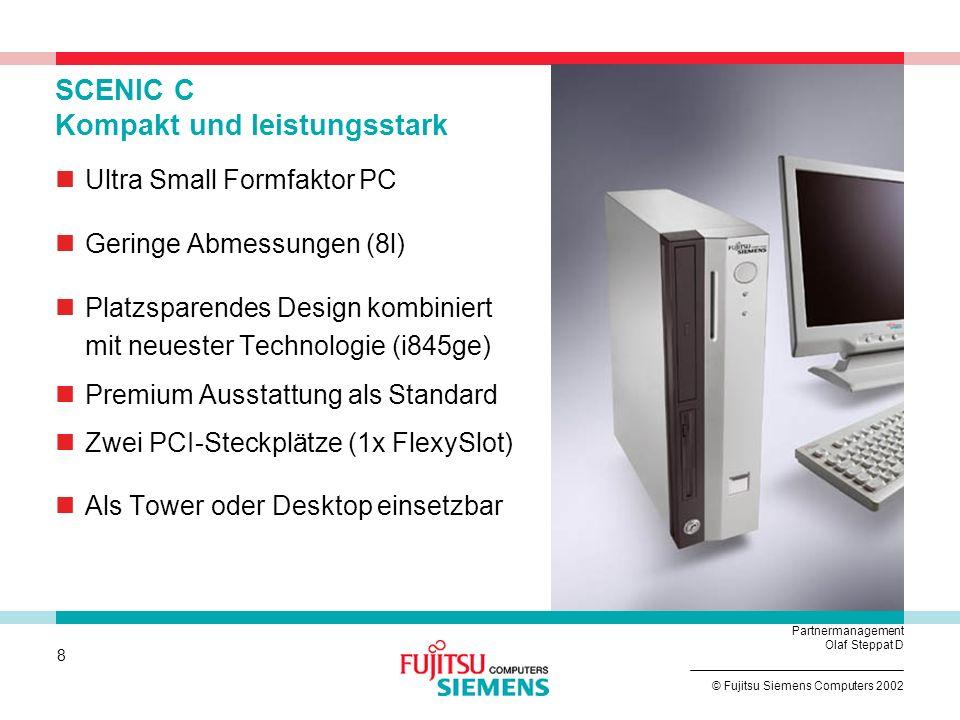 18 © Fujitsu Siemens Computers 2002 Partnermanagement Olaf Steppat D Thin Client Markt – WEU: Wachstumsrate Globale Lieferungen in 2000: 900k Thin Clients weltweit Tausend Einheiten Regionale Verteilung in 2000: 74 % in USA= 666k 22 % in Europa= 200k 3 % in Asien= 27k 1 % Japan = 9k 350k 500k 900k 1.500k 200k WWachstumsrate W.-Europa: 2000: 200k + 110% 2001: 350k + 42% 2002: 500k + 42% 2003: 900k + 80% 2004: 1,5M + 87%