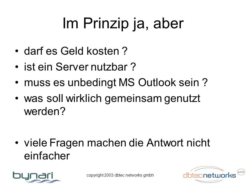 copyright 2003 dbtec networks gmbh Lösungen: Bastellösungen: Turnschuhprotokoll, Palm Sync MS Postoffice …..