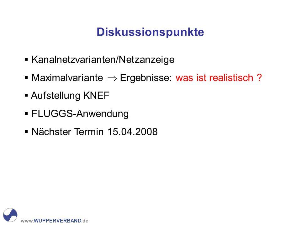 www.WUPPERVERBAND.de Diskussionspunkte Kanalnetzvarianten/Netzanzeige Maximalvariante Ergebnisse: was ist realistisch .