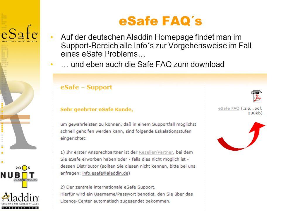 eSafe FAQ´s Auf der deutschen Aladdin Homepage findet man im Support-Bereich alle Info´s zur Vorgehensweise im Fall eines eSafe Problems… … und eben auch die Safe FAQ zum download