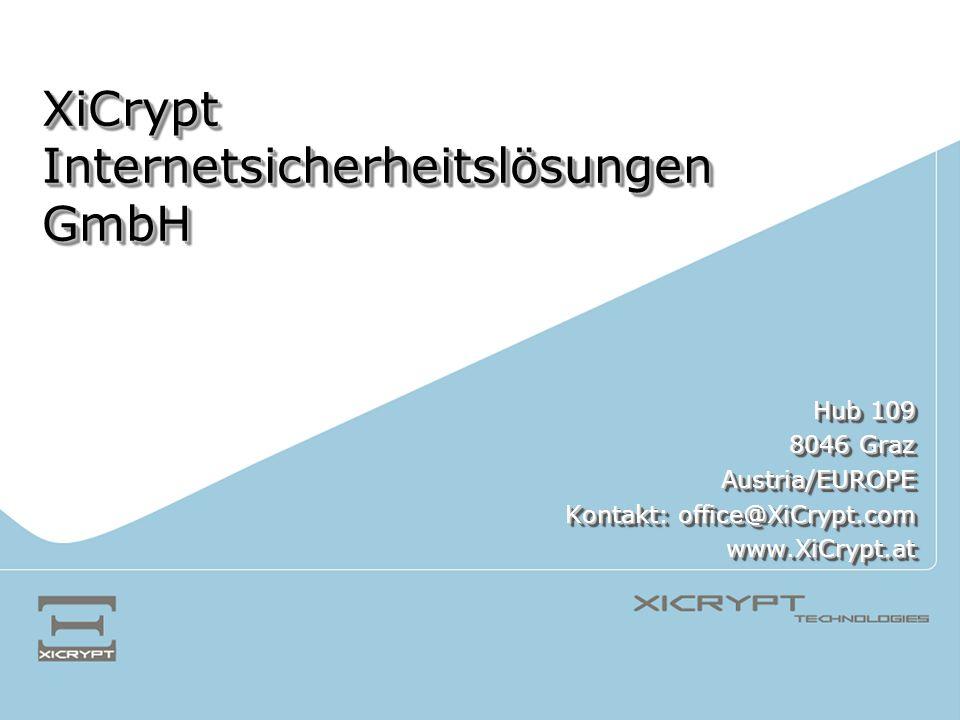 Hub 109 8046 Graz Austria/EUROPE Kontakt: office@XiCrypt.com www.XiCrypt.at Hub 109 8046 Graz Austria/EUROPE Kontakt: office@XiCrypt.com www.XiCrypt.a