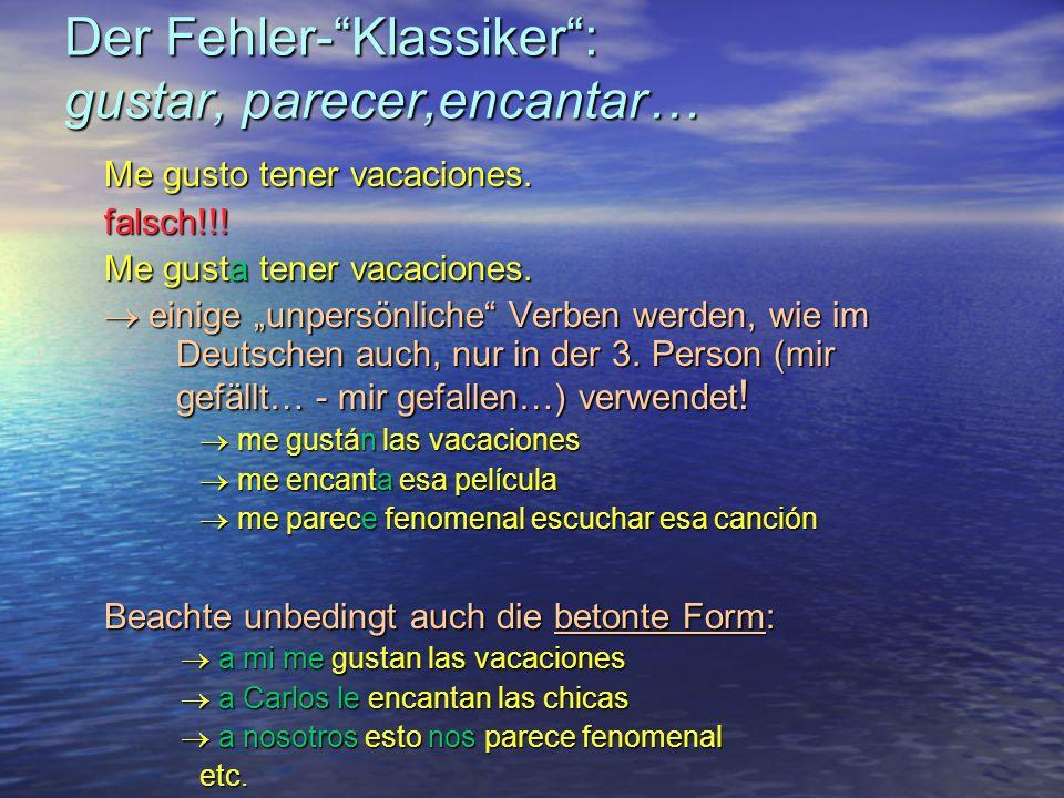 Der Fehler-Klassiker: gustar, parecer,encantar… Me gusto tener vacaciones.