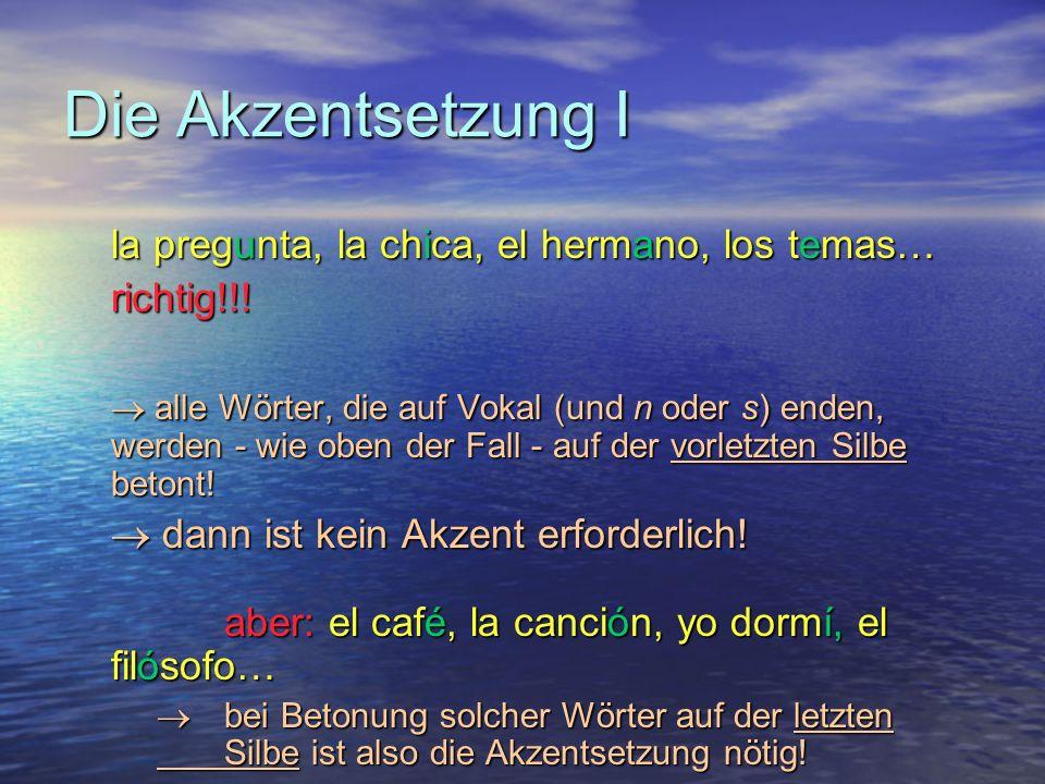 Die Akzentsetzung I la pregunta, la chica, el hermano, los temas… richtig!!.