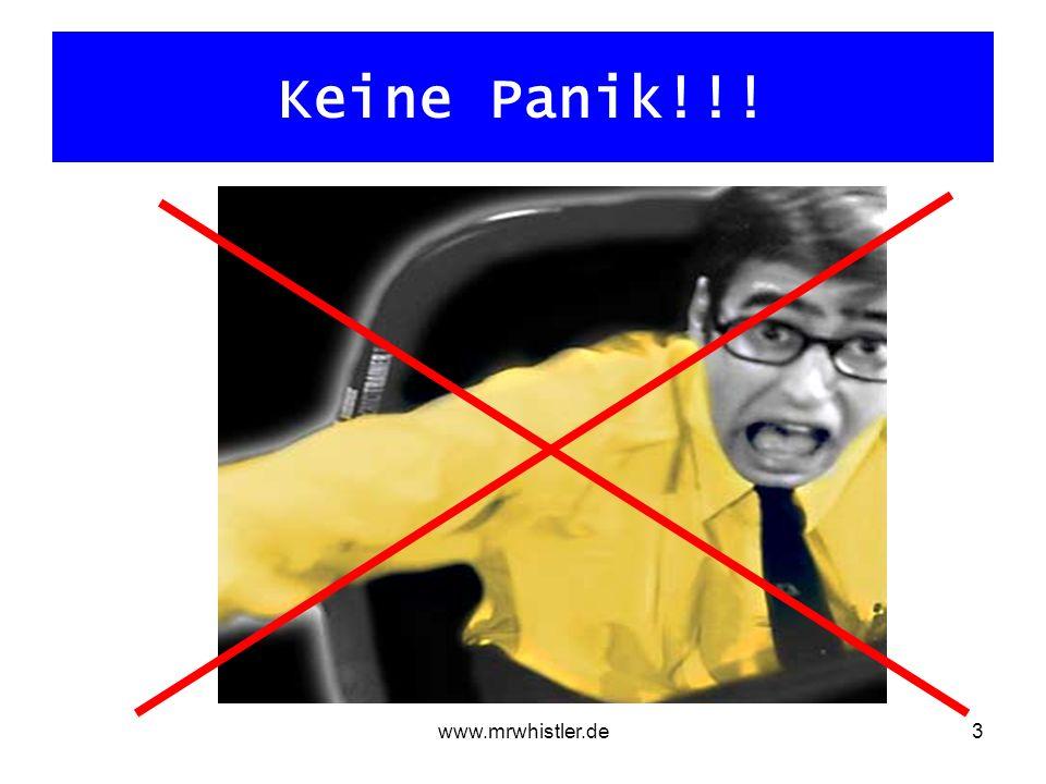 www.mrwhistler.de3 Keine Panik!!!