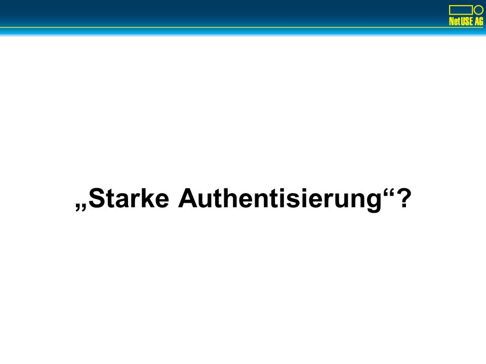 Starke Authentisierung?