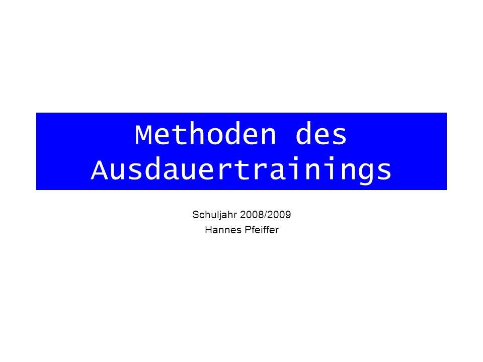 Methoden des Ausdauertrainings Schuljahr 2008/2009 Hannes Pfeiffer