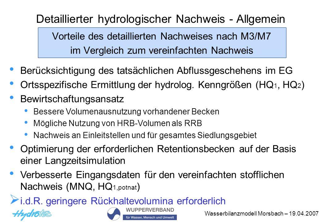 Wasserbilanzmodell Morsbach – 19.04.2007 Detaillierter hydrologischer Nachweis - Allgemein Vorteile des detaillierten Nachweises nach M3/M7 im Verglei