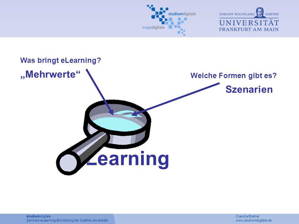 eLearning studiumdigitale Claudia Bremer Zentrale eLearning-Einrichtung der Goethe-Universität www.studiumdigitale.de Was bringt eLearning? Mehrwerte