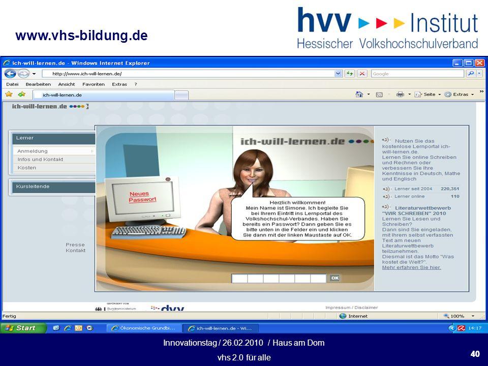 Innovationstag / 26.02.2010 / Haus am Dom vhs 2.0 für alle www.vhs-bildung.de 40