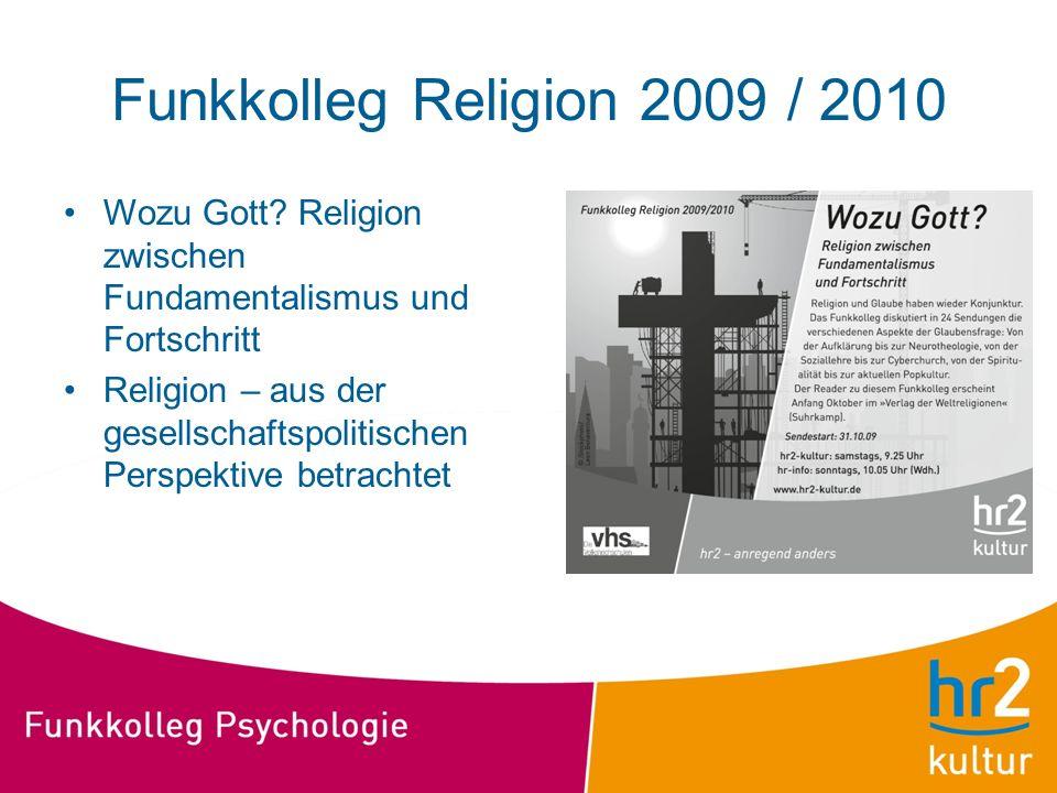 Funkkolleg Religion 2009 / 2010 Wozu Gott? Religion zwischen Fundamentalismus und Fortschritt Religion – aus der gesellschaftspolitischen Perspektive