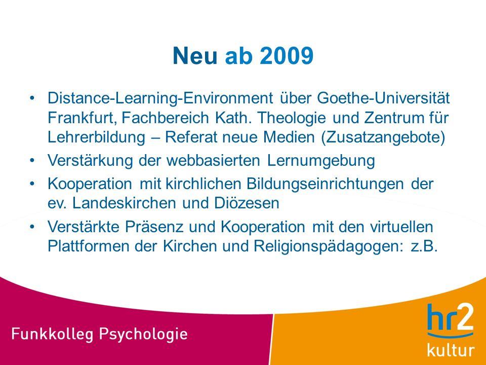 Neu ab 2009 Distance-Learning-Environment über Goethe-Universität Frankfurt, Fachbereich Kath. Theologie und Zentrum für Lehrerbildung – Referat neue
