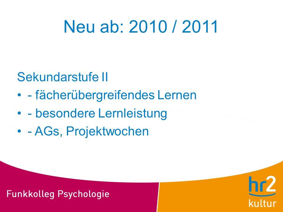 Neu ab: 2010 / 2011 Sekundarstufe II - fächerübergreifendes Lernen - besondere Lernleistung - AGs, Projektwochen