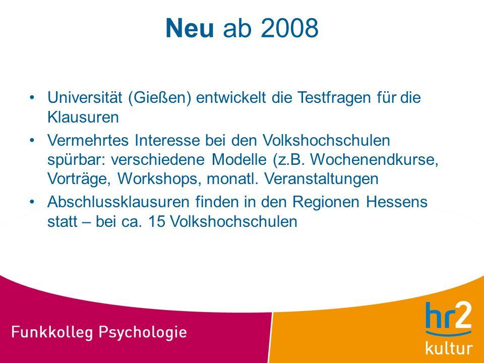 Neu ab 2008 Universität (Gießen) entwickelt die Testfragen für die Klausuren Vermehrtes Interesse bei den Volkshochschulen spürbar: verschiedene Model