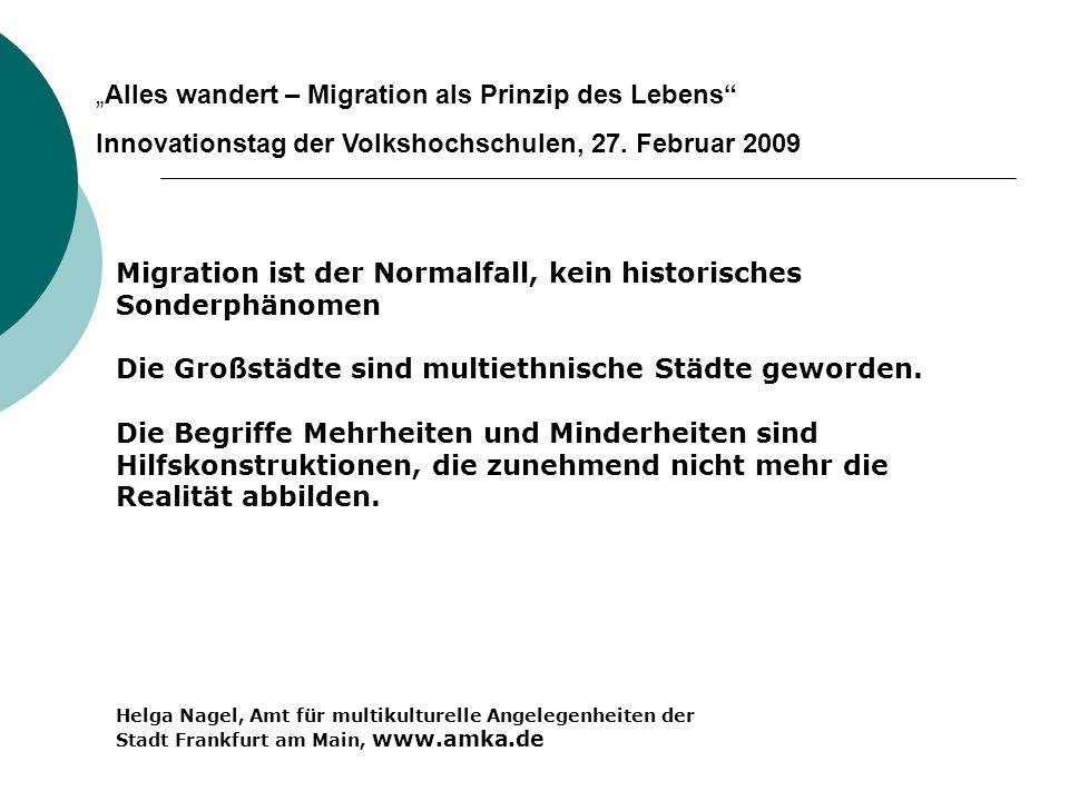 Alles wandert – Migration als Prinzip des Lebens Innovationstag der Volkshochschulen, 27. Februar 2009 Migration ist der Normalfall, kein historisches
