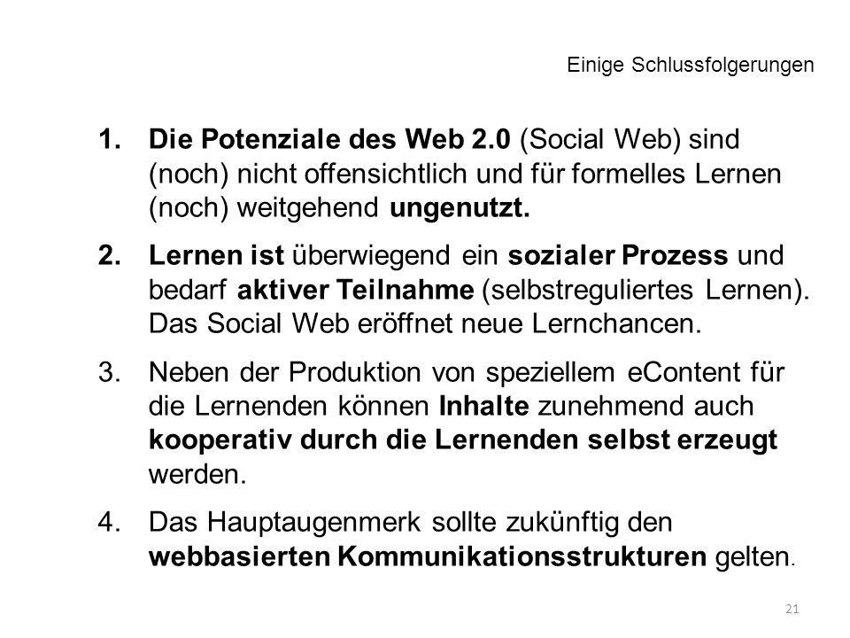 1.Die Potenziale des Web 2.0 (Social Web) sind (noch) nicht offensichtlich und für formelles Lernen (noch) weitgehend ungenutzt.