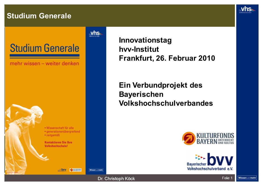 Studium Generale Dr. Christoph Köck Folie 1 Innovationstag hvv-Institut Frankfurt, 26.2. 2010 dunkelrotdunkelockerdunkelgraudunkelpetroldunkelliladunk