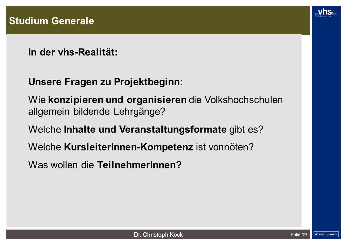 Studium Generale Folie 19 dunkelrotdunkelockerdunkelgraudunkelpetroldunkelliladunkelgründunkeloliv Verfügbare Farben: In der vhs-Realität: Unsere Frag