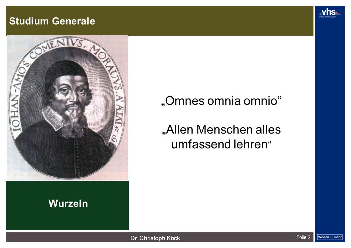 Studium Generale Folie 2 Omnes omnia omnio Allen Menschen alles umfassend lehren Wurzeln dunkelrotdunkelockerdunkelgraudunkelpetroldunkelliladunkelgründunkeloliv Verfügbare Farben: Dr.