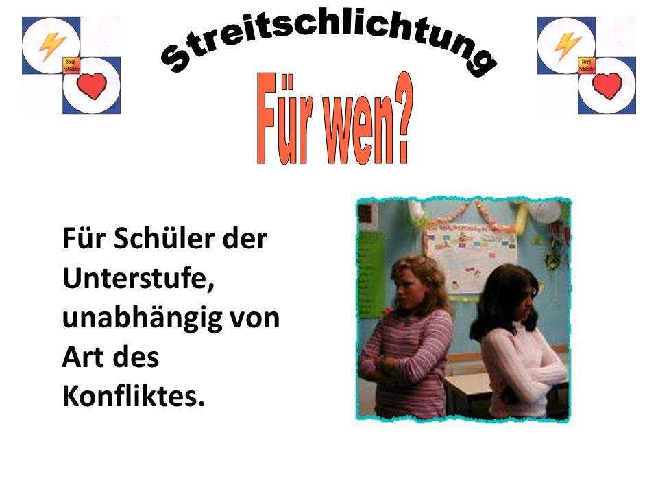 Für Schüler der Unterstufe, unabhängig von Art des Konfliktes.