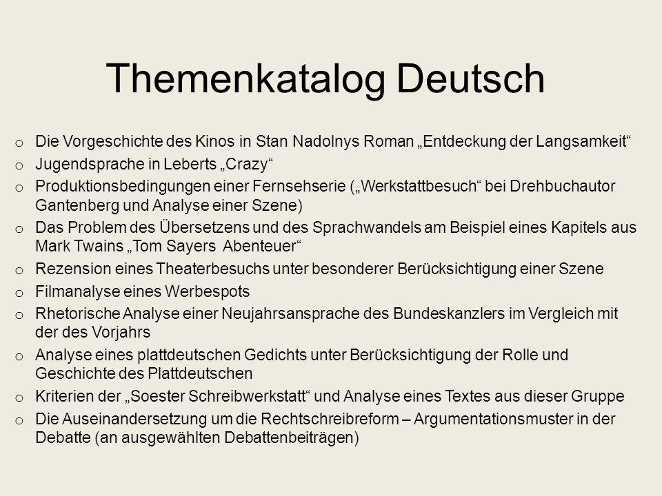 Themenkatalog Deutsch o Die Vorgeschichte des Kinos in Stan Nadolnys Roman Entdeckung der Langsamkeit o Jugendsprache in Leberts Crazy o Produktionsbe