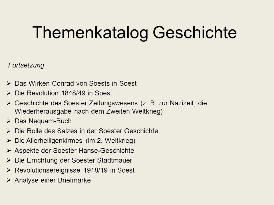 Themenkatalog Geschichte Fortsetzung Das Wirken Conrad von Soests in Soest Die Revolution 1848/49 in Soest Geschichte des Soester Zeitungswesens (z. B