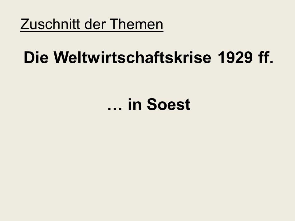 Zuschnitt der Themen Die Weltwirtschaftskrise 1929 ff. … in Soest