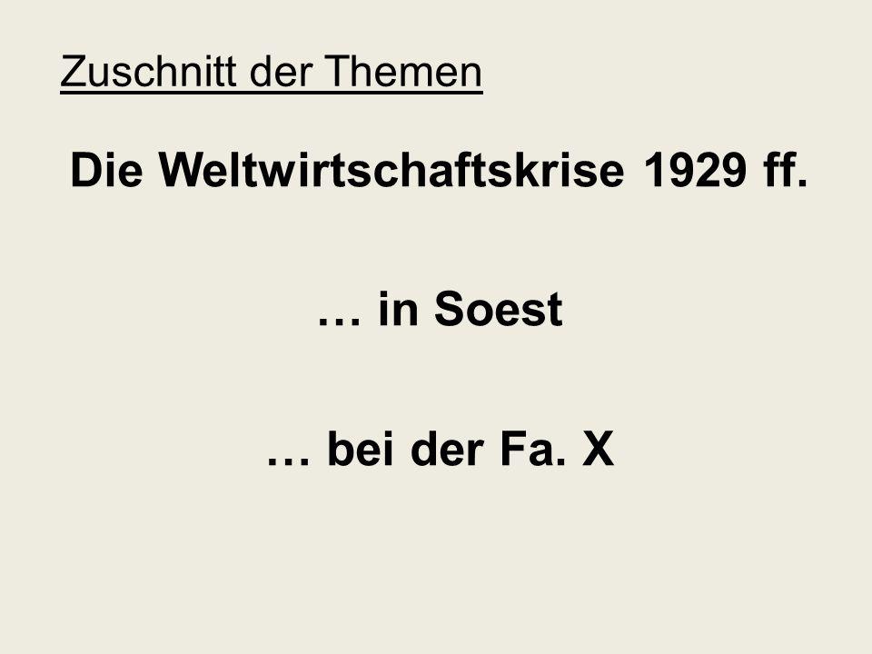 Zuschnitt der Themen Die Weltwirtschaftskrise 1929 ff. … in Soest … bei der Fa. X