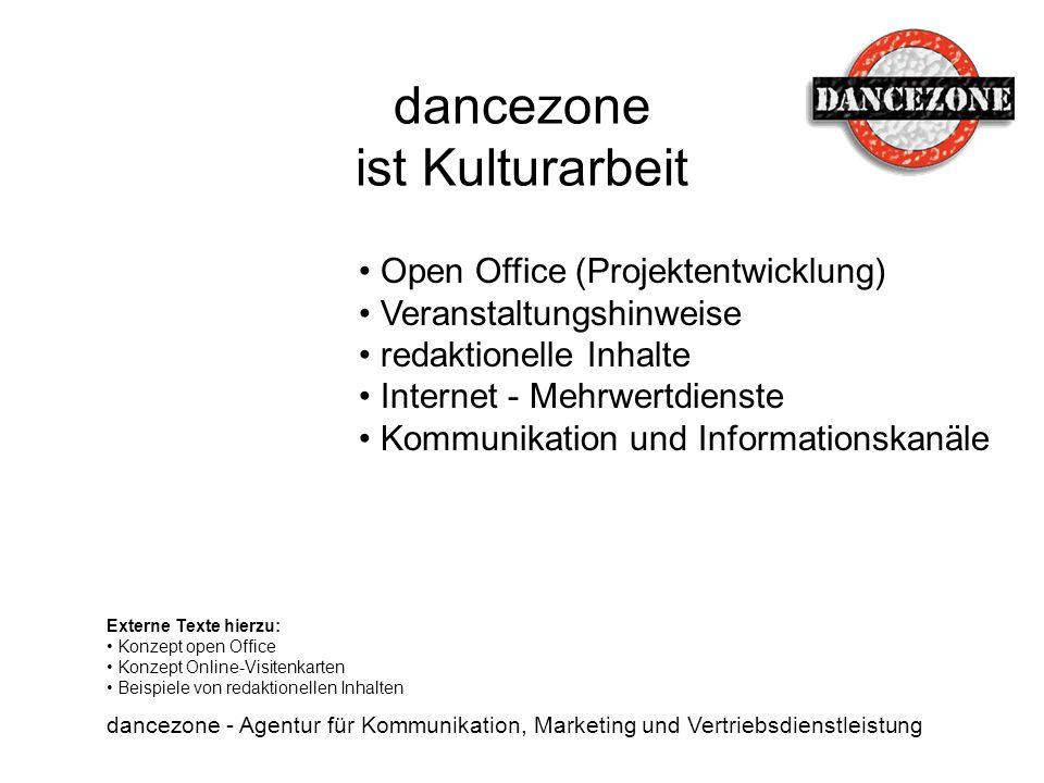 dancezone ist Kulturarbeit dancezone - Agentur für Kommunikation, Marketing und Vertriebsdienstleistung Open Office (Projektentwicklung) Veranstaltung