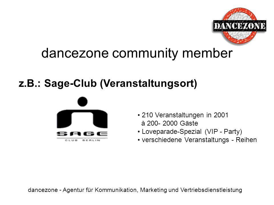 dancezone community member dancezone - Agentur für Kommunikation, Marketing und Vertriebsdienstleistung z.B.: Sage-Club (Veranstaltungsort) 210 Verans