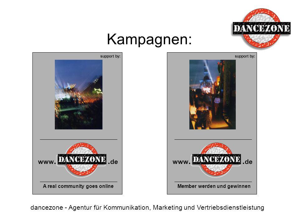 Kampagnen: dancezone - Agentur für Kommunikation, Marketing und Vertriebsdienstleistung www.. de A real community goes online www.. de Member werden u
