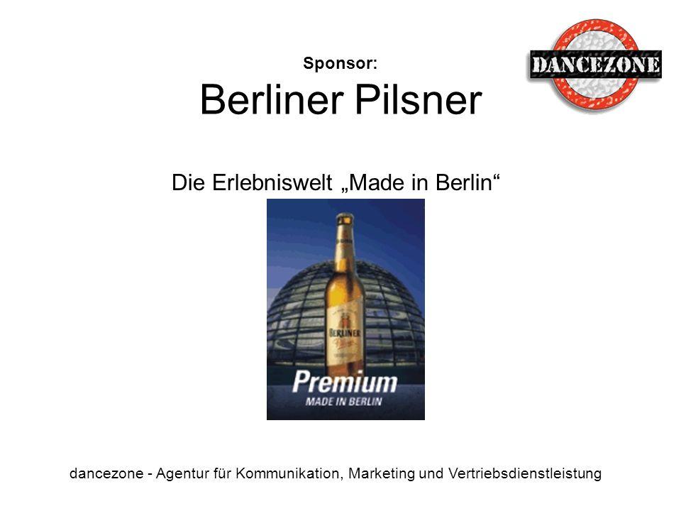 Sponsor: Berliner Pilsner dancezone - Agentur für Kommunikation, Marketing und Vertriebsdienstleistung Die Erlebniswelt Made in Berlin